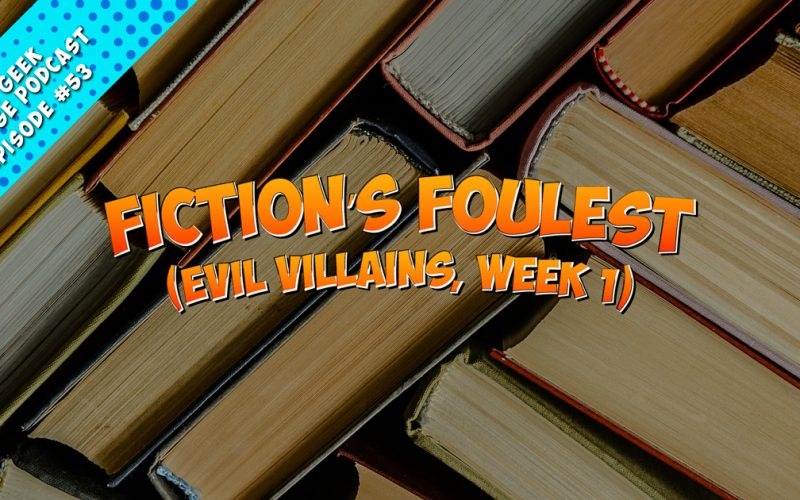 Episode 53 Fiction's Foulest